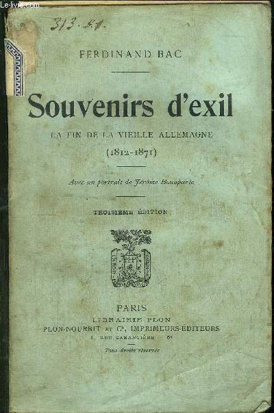 SOUVENIRS D'EXIL - LA FIN DE LA VIEILLE ALLEMAGNE (1812-1871)