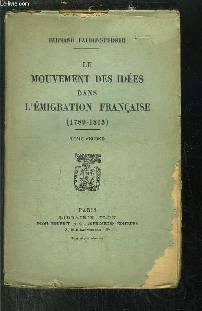 LE MOUVEMENT DES IDEES DANS L'EMIGRATION FRANCAISE (1789-1815) - TOME II