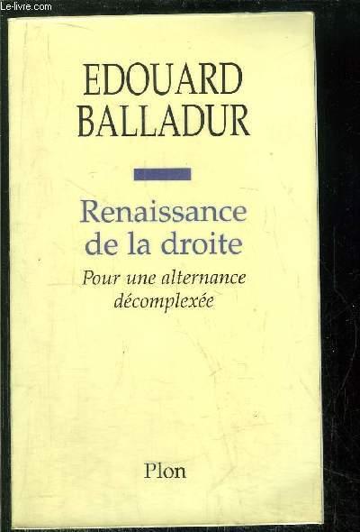 RENAISSANCE DE LA DROITE - POUR UNE ALTERNANCE DECOMPLEXEE