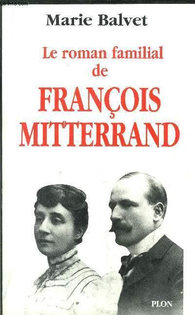 LE ROMAN FAMILIAL DE FRANCOIS MITTERRAND