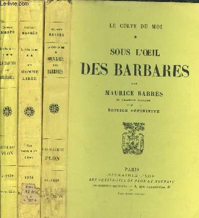 LE CULTE DU MOILE - 3 VOLUMES - TOME I+II+III - SOUS L'OEIL DES BARBARES - UN HOMME LIBRE - LE JARDIN DE BERENICE