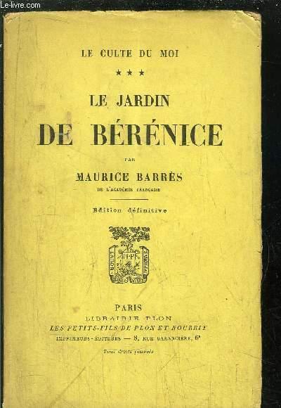 LE CULTE DU MOI - TOME III - LE JARDIN DE BERENICE