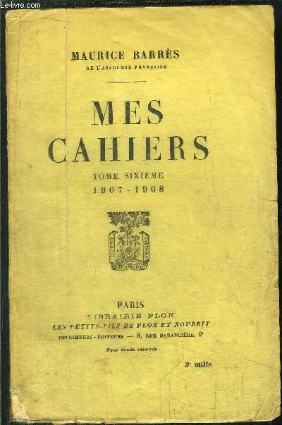 MES CAHIERS - TOME VI - 1907-1908