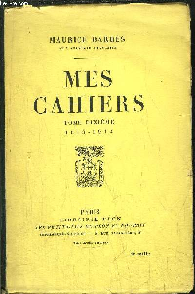 MES CAHIERS - TOME X - 1913-1914