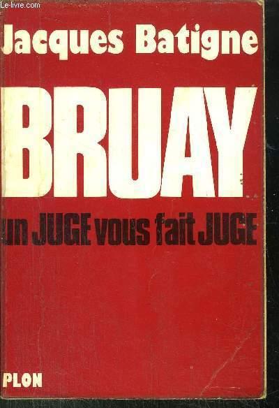 BRUAY - UN JUGE VOUS FAIT JUGE