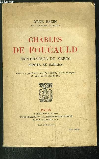 CHARLES DE FOUCAULD - EXPLORATEUR DU MAROC ERMITE AU SAHARA
