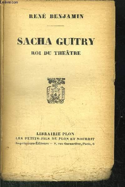 SACHA GUITRY - ROI DU THEATRE