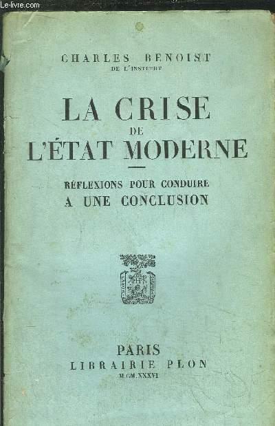 LA CRISE DE L'ETAT MODERNE - REFLEXIONS POUR CONDUIRE A UNE CONCLUSION