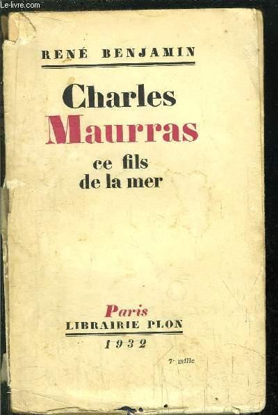 CHARLES MAURRAS CE FILS DE LA MER