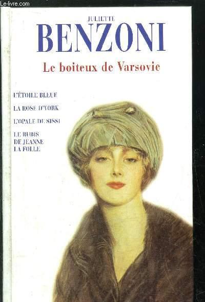 LE BOITEUX DE VARSOVIE - L'ETOILE BLEUE - LA ROSE D'YORK - L'OPALE DE SISSI - LE RUBIS DE JEANNE LA FOLLE