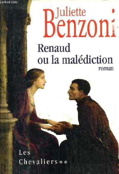 LES CHEVALIERS - TOME II - RENAUD OU LA MALEDICTION