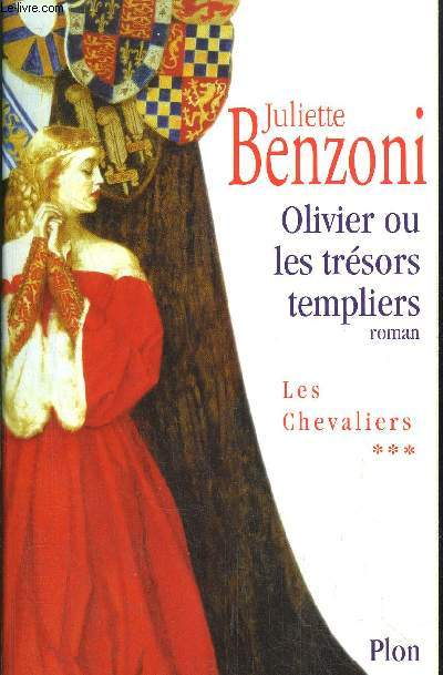 LES CHEVALIERS - TOME III - OLIVIER OU LES TRESORS TEMPLIERS