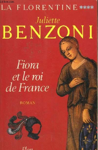 LA FLORENTINE - TOME IV - FIORA ET LE ROI DE FRANCE