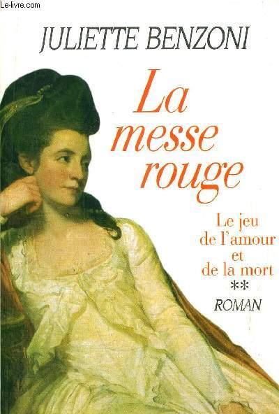 LE JEU DE L'AMOUR ET DE LA MORT - TOME II - LA MESSE ROUGE
