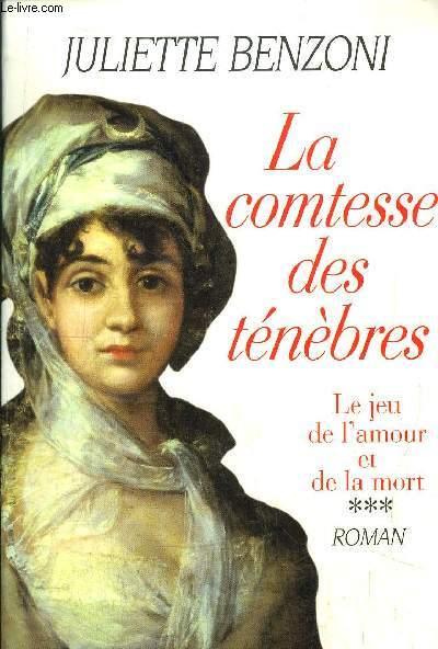 LE JEU DE L'AMOUR ET DE LA MORT - TOME III - LA COMTESSE DES TENEBRES