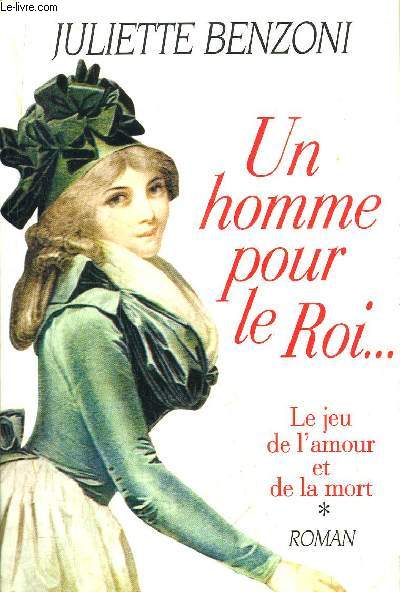 LE JEU DE L'AMOUR ET DE LA MORT - TOME I - UN HOMME POUR LE ROI