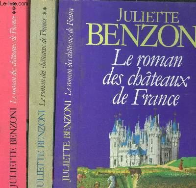 LE ROMAN DES CHATEAUX DE FRANCE- 3 VOLUMES - TOME I+II+III