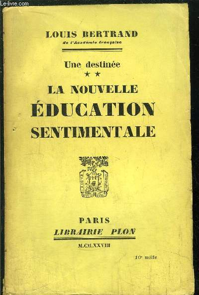 UNE DESTINE - TOME II - LA NOUVELLE EDUCATION SENTIMENTALE