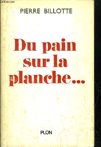 DU PAIN SUR LA PLANCHE ...