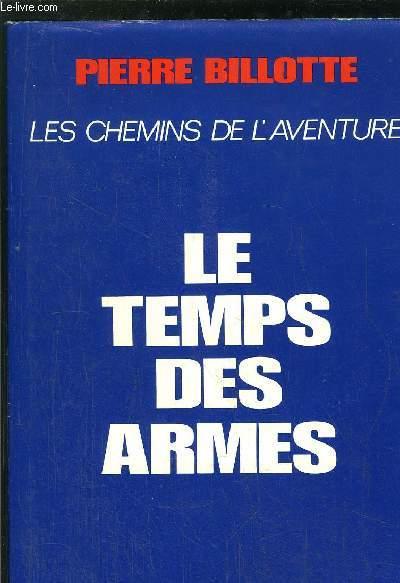 LE TEMPS DES ARMES- LES CHEMINS DE L'AVENTURE