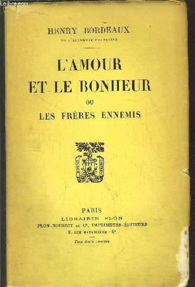 L'AMOUR ET LE BONHEUR OU LES FRERES ENNEMIS