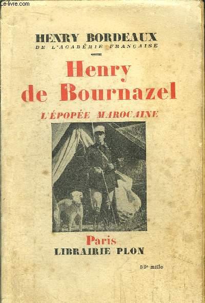 HENRY DE BOURNAZEL - L'EPOPEE MAROCAINE -