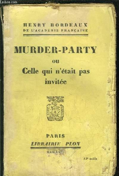 MURDER-PARTY OU CELLE QUI N'ETAIT PAS INVITEE