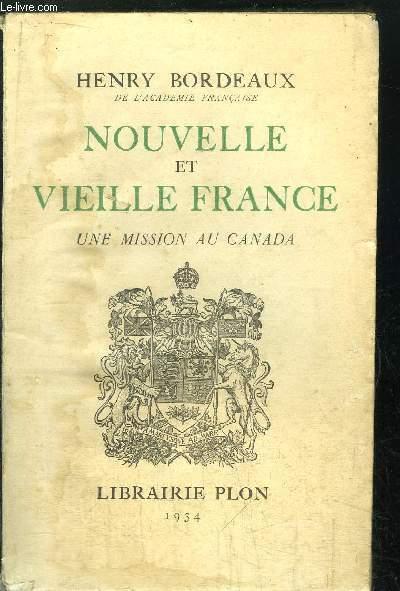 NOUELLE ET VIEILLE FRANCE - UNE MISSION AU CANADA