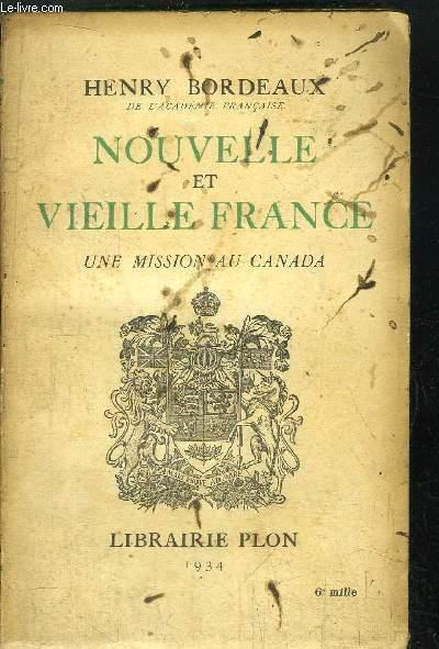 NOUVELLE ET VIEILLE FRANCE - UNE MISSION AU CANADA