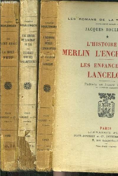 LES ROMANS DE LA TABLE RONDE - 3 VOLUMES - TOME I+II+IV / L'HISTOIRE DE MERLIN L'ENCHANTEUR - LES ENFANCES DE LANCELOT - LES AMOURS DE LANCELOT DU LAC - GALEHAUT SIRE DES ILES LOINTAINES - LA SINT GRAAL - LA MORT D'ARTUS -