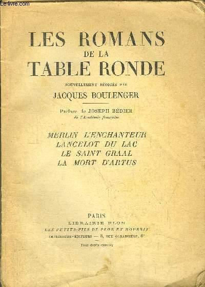 LES ROMANS DE LA TABLE RONDE - MERLIN L'ENCHANTEUR - LANCELOT DU LAC - LA SAINT GRAAL - LA MORT D'ARTUS
