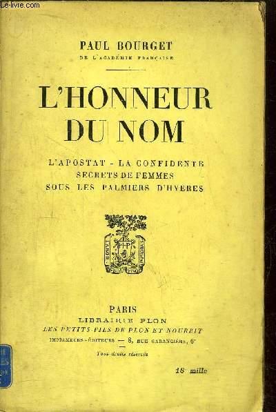 L'HONNEUR DU NOM - L'APOSTAT - LA CONFIDENTE - SECRETS DE FEMMES - SOUS LES PALMIERS D'HYERES
