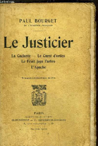 LE JUSTICIER - LA CACHETTE - LE CARRE D'ORTIES - LE FRUIT JUGE L'ARBRE - L'APACHE