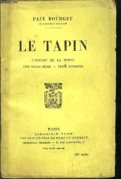 LE TAPIN - L'ENFANT DE LA MORTE - UNE FILLE-MERE - DEUX EPISODES