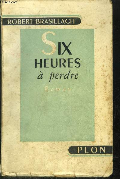 SIX HEURES A PERDRE