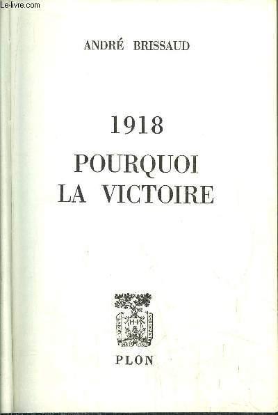 1918 POURQUOI LA VICTOIRE