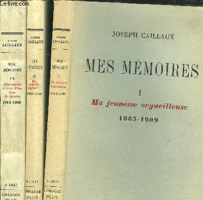 MES MEMOIRES - 3 VOLUMES - TOME I+II+III / MA JEUNESSE ORGUEILLEUSE 1865-1909 / MES AUDACES - AGADIR... 1909-1912 / CLAIRVOYANCE ET FORCE D'AME DANS LES EPREUVES 1912-1930