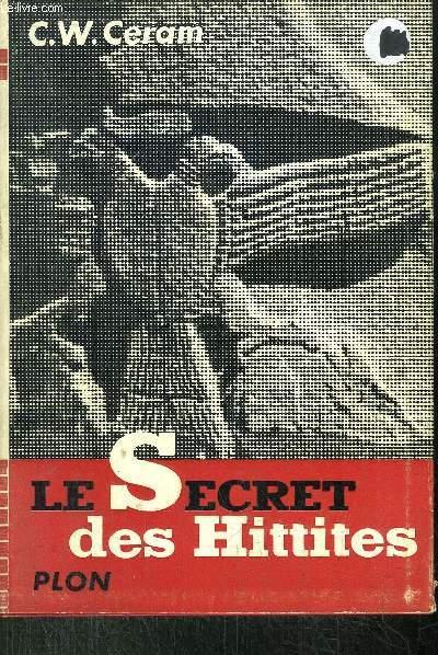 LE SECRET DES HITTITES
