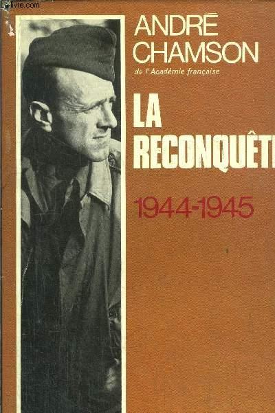 LA RECONQUETE 1944-1945