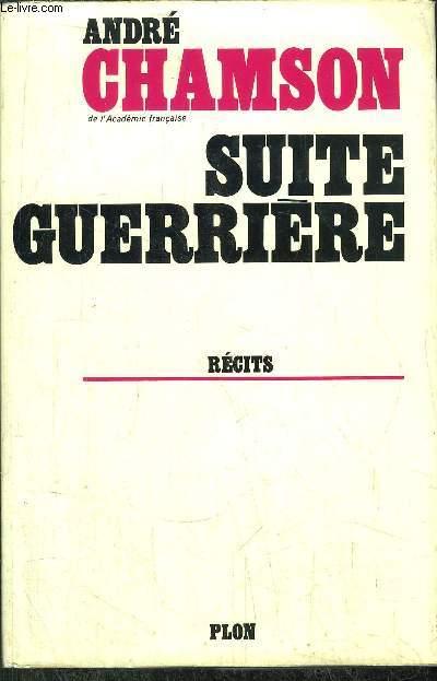 SUITE GUERRIERE