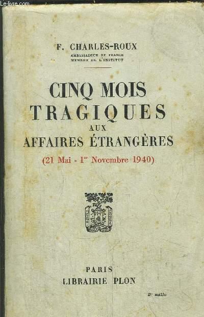 CINQ MOIS TRAGIQUES AUX AFFAIRES ETRANGERES (21 MAI - 1ER NOVEMBRE 1940)