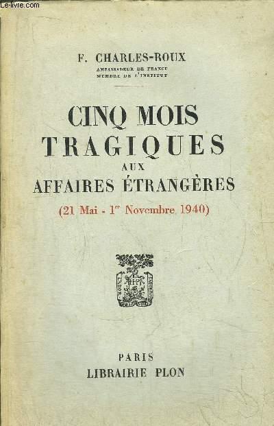 CINQ MOIS TRAGIQUES AUX AFFAIRES ETRANGERES (21 MAI - 1 NOVEMBRE 1940)