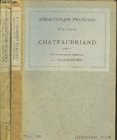 CHATEAUBRIAND - 2 VOLUMES - TOME I+II
