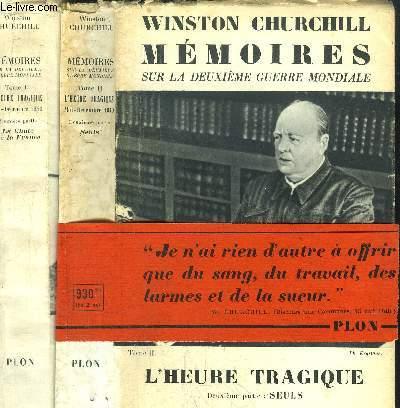 MEMOIRES SUR LA DEUXIEME GUERRE MONDIALE - 2 VOLUMES -TOME II : 1ER ET 2EME PARTIE - L'HEURE TRAGIQUE / MAI-DECEMBRE 1940 - LA CHUTE DE LA FRANCE / SEULS