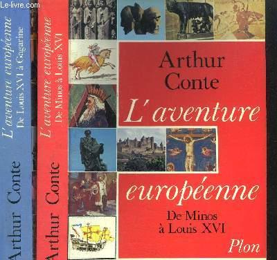 L'AVENTURE EUROPEENNE - 2 VOLUMES - TOME I+II - DE MINOS A LOUIS XVI - DE LOUIS XVI A GAGARINE