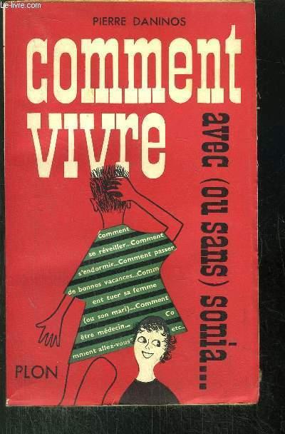 COMMENT VIVRE AVEC (OU SANS) SONIA