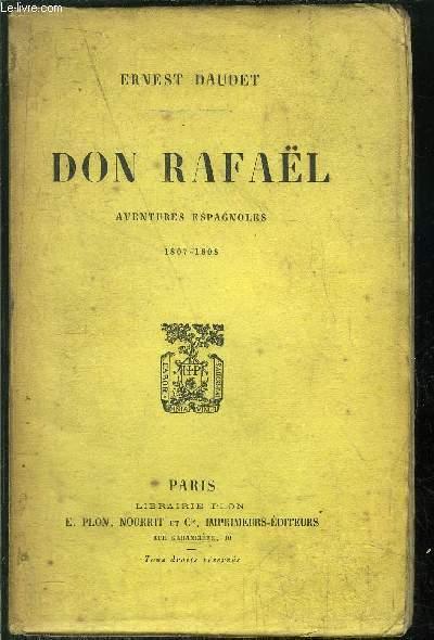DON RAPHAEL - AVENTURES ESPAGNOLES 1807-1808