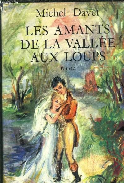 LES AMANTS DE LA VALLEE AUX LOUPS