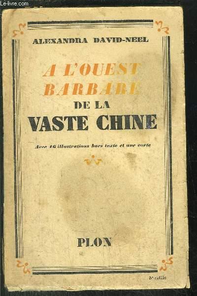 A L'OUEST BARBARE DE LA VASTE CHINE