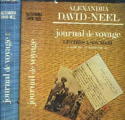 JOURNAL DE VOYAGE - 2 VOLUMES - TOME I+II - LETTRES A SON AMI / 11 AOUT 1904 - 27 DECEMBRE 1917 /  LETTRES A SON MARI / 14 JANVIER 1918-3 DECEMBRE 1904 - DE LA CHINE A L'INDE EN PASSANT PAR LE TIBET